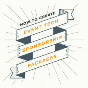 How to Create Event Tech Sponsorship Packages